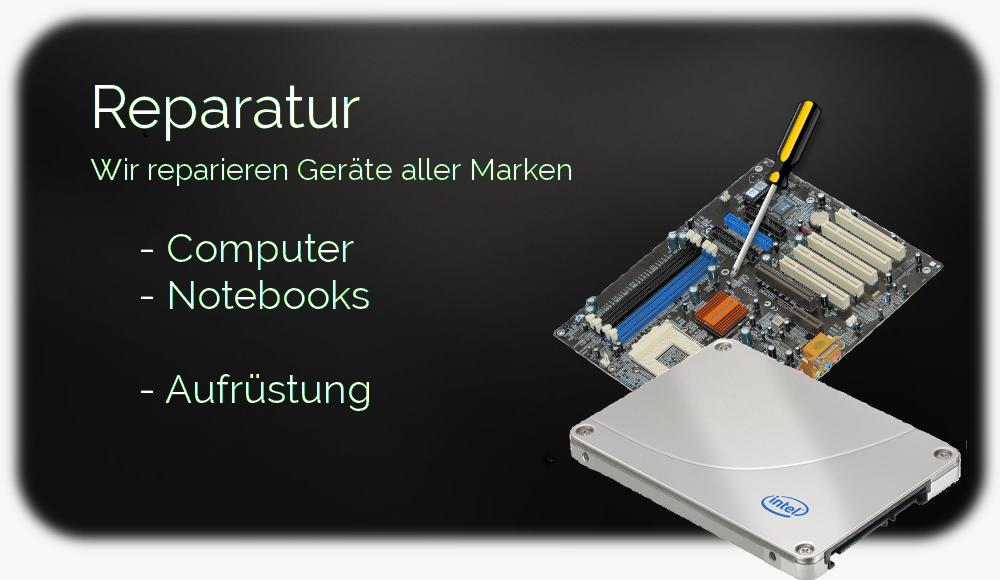 Reparatur: wir reparieren Geräte aller Marken. Computer, Notebooks, Aufrüstungen